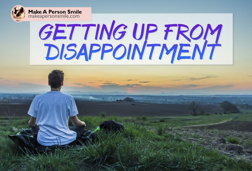 Getting up from disappointment