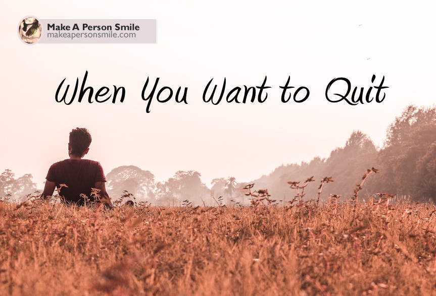When you want to quit…