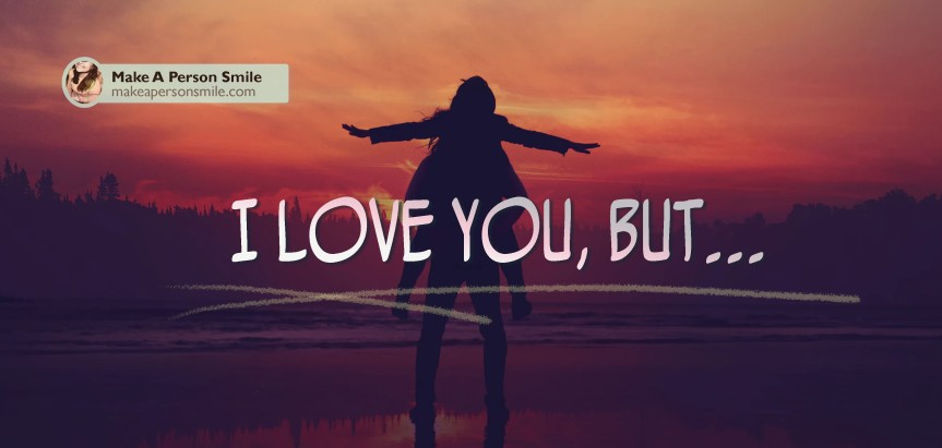 I love you, but. . .
